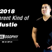 philosophy - 2018. A Different Kind of Hustle